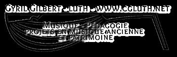 Cyril Gilbert – luth : musique, pédagogie, projets
